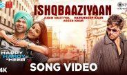 Ishqbaaziyaan Video Song & Lyrics from Happy Hardy And Heer