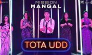 Tota Udd Video Song & Lyrics from Mission Mangal