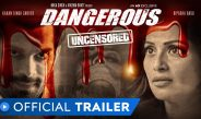 Dangerous Official Trailer