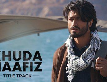 Khuda Haafiz Title Track
