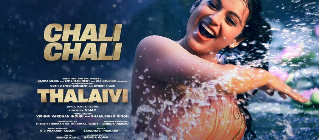 Chali Chali Video Song from Thalaivi