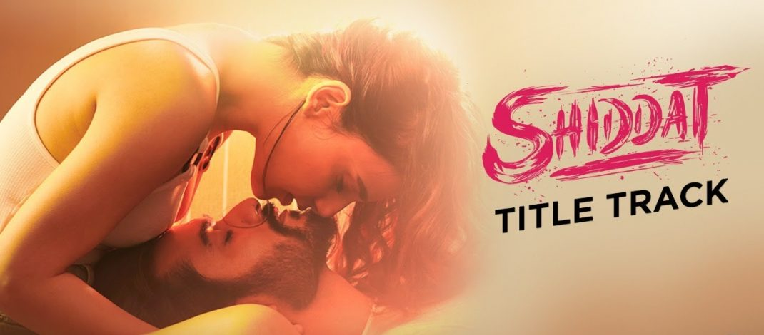 Shiddat Title Track Video Song   T-Series