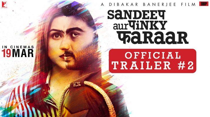 Sandeep Aur Pinky Faraar Trailer 2