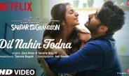 Dil Nahin Todna Video Song from Sardar Ka Grandson